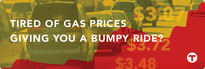 Tired of gas prices giving you a bumpy ride?