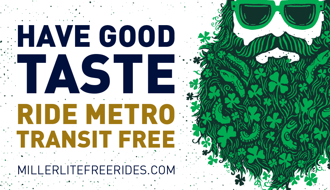 Have good taste - St. Pat's and Miller Free Rides.