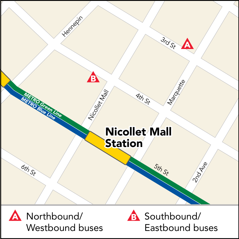 Board buses to Mall of America and Union Depot on eastbound 4th St at Nicollet Mall. Board buses to Target Field on westbound 4th St just past Nicollet Mall.