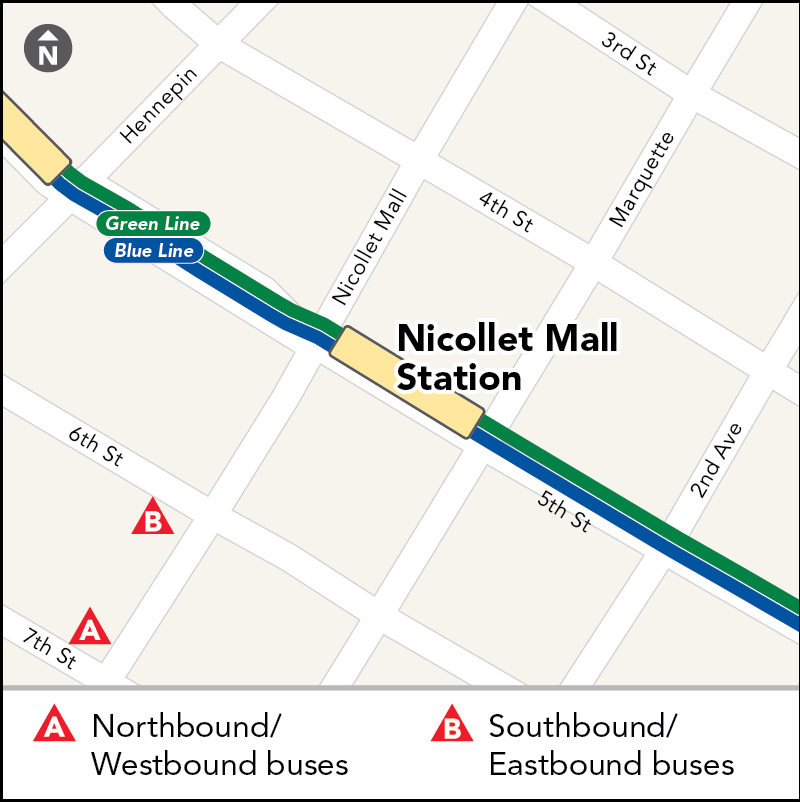 Board buses to Mall of America and Union Depot on eastbound 6th St at Nicollet Mall. Board buses to Target Field on westbound 7th St just past Nicollet Mall.